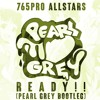 [IDOLM@STER] 765PRO ALLSTARS - READY!! (PEARL GREY BOOTLEG) (THANKS FOR 1K!) [FREE DL]