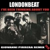Londonbeat I've Been Thinking About You Giovanni Pirrera Remix