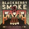 Blackberry Smoke - Let It Burn