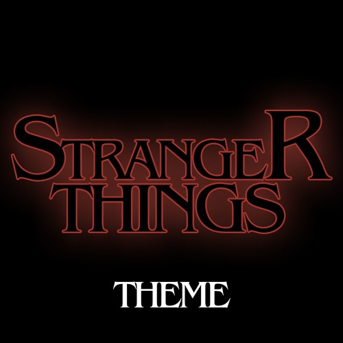 Stranger Things Main Theme Song