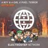 A Boy & A Girl & Pixel Terror - Hotblood [Electrostep Network EXCLUSIVE]