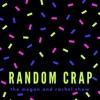 MandR Season 1, Episode 9 Random Crap