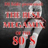 THE BEST MEGAMIX OF THE 80`S