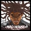 Furo - Mad House (Feat. Prez)
