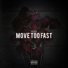 Phora - Move Too Fast