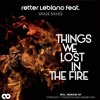 Things We Lost in the Fire (feat. Grace Davies) - Retter LeBlanc