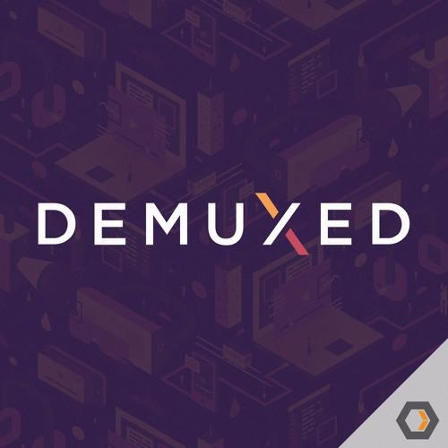 Demuxed