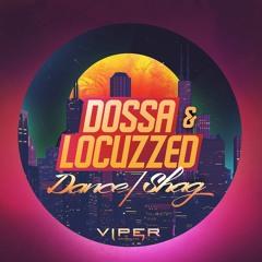 Dossa & Locuzzed - Shag