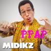 PPAP - MIDIKZ REMIX [FREE DOWNLOAD]