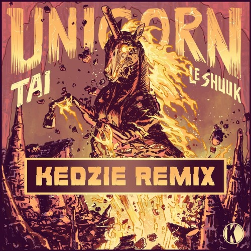 Tai & Le Shuuk - Unicorn (Kedzie Remix)[ KANNIBALEN RECORDS]