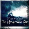 Dan Palmer - The Mountain Top ( Original Mix ) - Mastered Preview Version