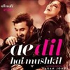 Ae Dill Hai Mushkil Arijit Singh Tony James Remix Demo