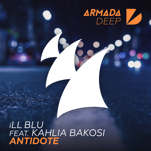 iLL BLU feat. Kahlia Bakosi - Antidote [OUT NOW]