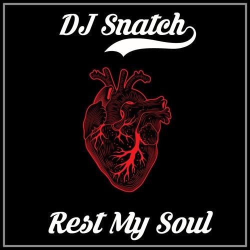 DJ Snatch - Rest My Soul