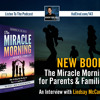NEW Book! The Miracle Morning for Parents & Families (Interview with Lindsay McCarthy)