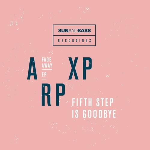 ArpXP - Fifth Step Is Goodbye - SUNANDBASS Recordings