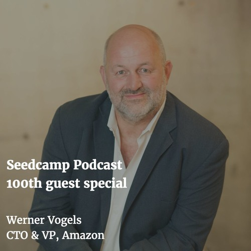 100th guest special with Werner Vogels, CTO & VP of Amazon