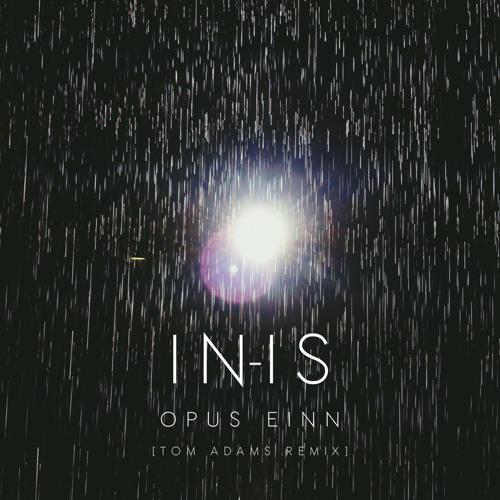 Premiere: IN-IS - Opus Einn (Tom Adams Remix)(NW1 Records)