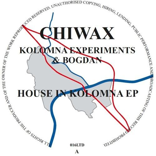 Kolomna Experiments & Bogdan - House In Kolomna EP (Chiwax)