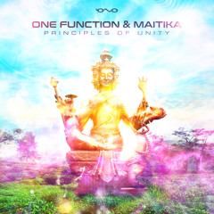 One Function & Maitika - Principles of Unity *OUT NOW*