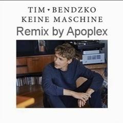Tim Bendzko - Keine Maschine - Remix by Apoplex