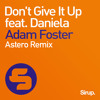 Don't Give It Up (feat. Daniela) [Astero Remix]