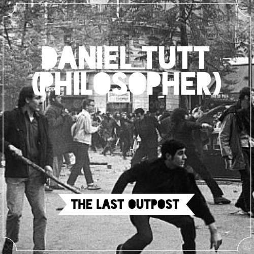 #11: Daniel Tutt (Philosopher & Film maker)