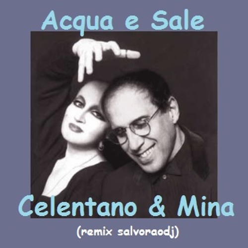 Acqua e Sale - Mina & Celentano (remix  salvoraodj)