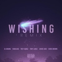DJ Drama - Wishing (Remix Ft. Fabolous, Trey Songz, Tory Lanez, Jhene Aiko & Chris Brown)