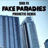 DubFX - Fake Paradies (Phonetic Remix) [FREE DL]