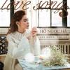 Chợt Nhớ Về Anh - Hồ Ngọc Hà (Album Love Song 3)
