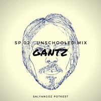 SP.02 - Unschooled Mix by Gantz