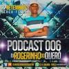 Download === PODCAST 006 DJ ROGERINHO DO QUERÔ [ SÓ CORO PRAS FEIOSAS ] === Mp3