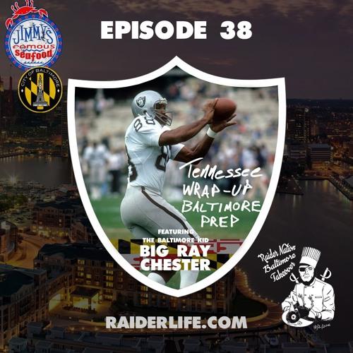 Episode 38 | Tennessee Recap w Raymond Chester