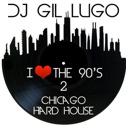 DJ Gil Lugo - I Love Da 90's Vol 2 (Chicago Hard House)