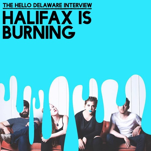 Hello Dellaware :: Halifax Is Burning :: Full Interview