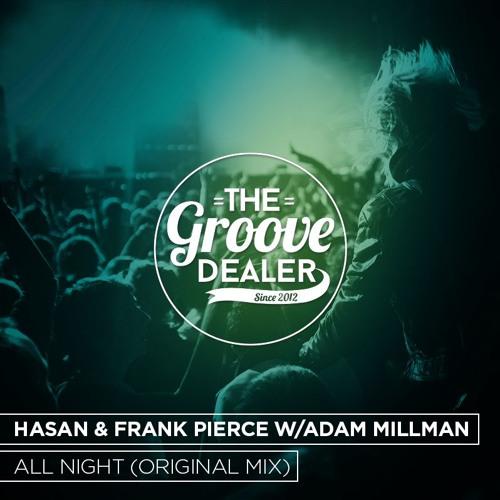 Hasan & Frank Pierce W/Adam Millman - All Night (Original Mix) [Free Download]