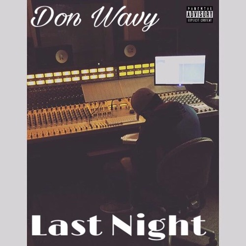 Don Wavy - Last Night