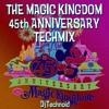 MAGIC KINGDOM 45th Anniversary Techmix [FREE Download]
