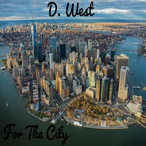 D. West - For The City (Prod. By d/errick)