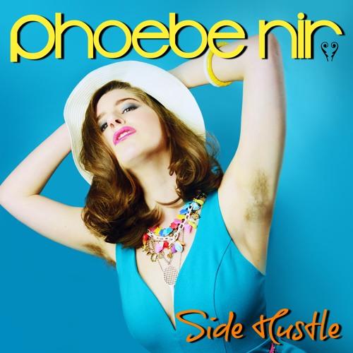 Phoebe Nir - Side Hustle