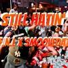 F.n.L x Smoove Dat - Still Hatin