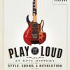 Play It Loud by Brad Tolinski, Alan di Perna, read by Rob Shapiro