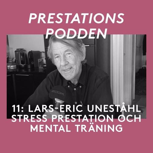 11: Lars-Eric Uneståhl - Stress prestation och mental träning