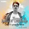 Kungs & Jamie N Commons - Don't you know (S.p.l.a.s.h. club mix)