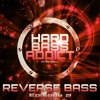 Hard Bass Addict - xCrAzYGaLx - Reverse Bass Mix - Episode 2 - FREE DOWNLOAD