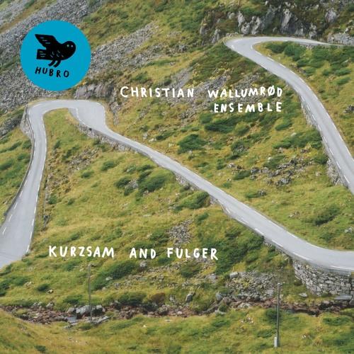 Christian Wallumrød Ensemble: Langsam - from the upcoming album Kurzsam and Fulger