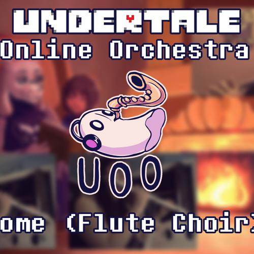 Home Flute Choir - Undertale Online Orchestra [ Member Remix ] by