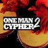 One Man Cypher Vol2