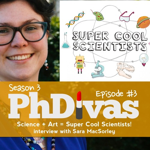 S03E03 | Science + Art = Super Cool Scientists! Interview with Sara MacSorley